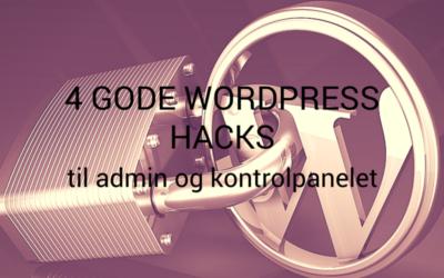 4 gode WordPress Hacks snippets uden brug af plugins til admin og kontrolpanelet