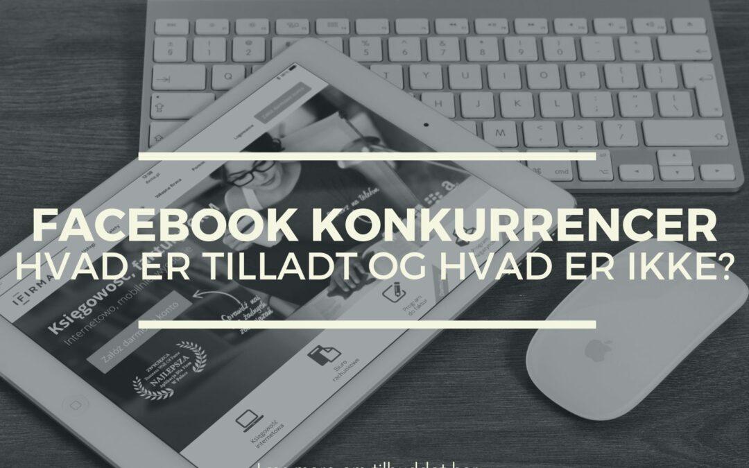 Facebook konkurrencer – Hvad er tilladt og hvad er ikke?