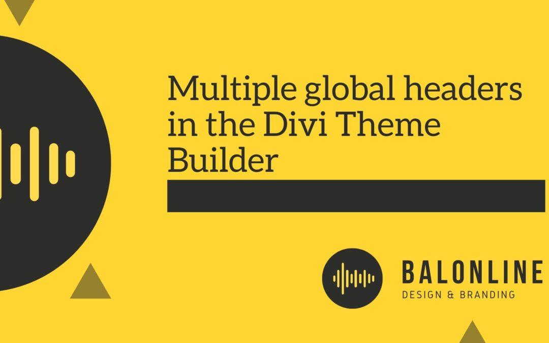 Multiple Global Headers in the Theme Builder